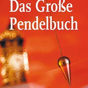 Das Große Pendelbuch - Mit weit mehr als 100 Pendeltafeln